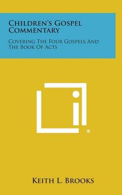 Children's Gospel Commentary: Covering the Four Gospels and the Book of Acts