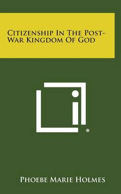 Citizenship in the Post-War Kingdom of God