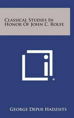 Classical Studies in Honor of John C. Rolfe