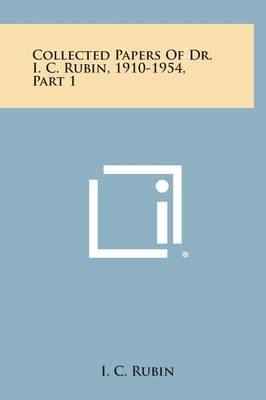 Collected Papers of Dr. I. C. Rubin, 1910-1954, Part 1