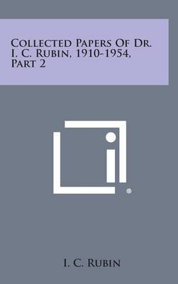 Collected Papers of Dr. I. C. Rubin, 1910-1954, Part 2