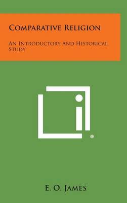 Comparative Religion: An Introductory and Historical Study