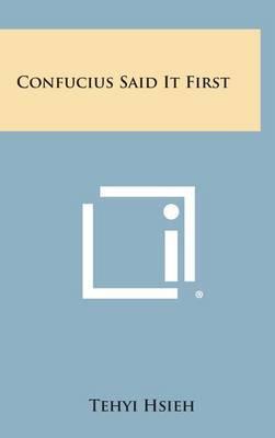 Confucius Said It First