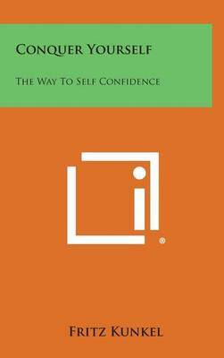 Conquer Yourself: The Way to Self Confidence