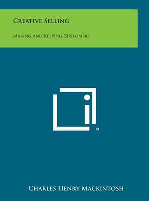Creative Selling: Making and Keeping Customers