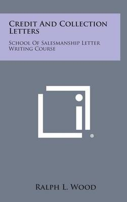 Credit and Collection Letters: School of Salesmanship Letter Writing Course