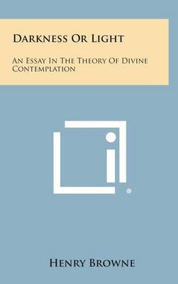 Darkness or Light: An Essay in the Theory of Divine Contemplation