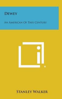 Dewey: An American of This Century
