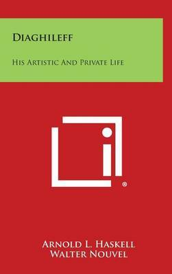 Diaghileff: His Artistic and Private Life