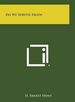 Do We Survive Death