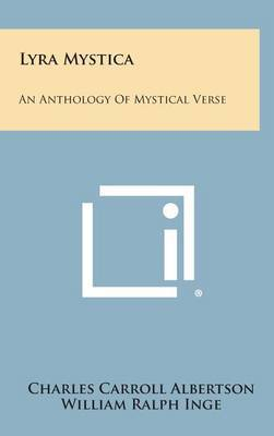 Lyra Mystica: An Anthology of Mystical Verse