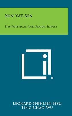 Sun Yat-Sen: His Political and Social Ideals