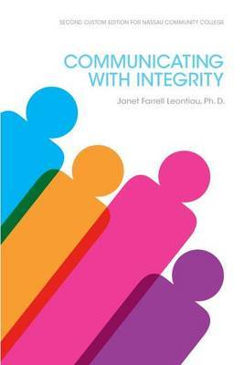 Communicating with Integrity, by Janet Farrell Leontiou, PH.D.