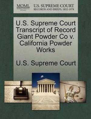 U.S. Supreme Court Transcript of Record Giant Powder Co V. California Powder Works