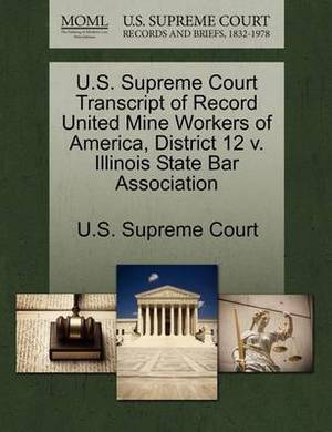 U.S. Supreme Court Transcript of Record United Mine Workers of America, District 12 V. Illinois State Bar Association