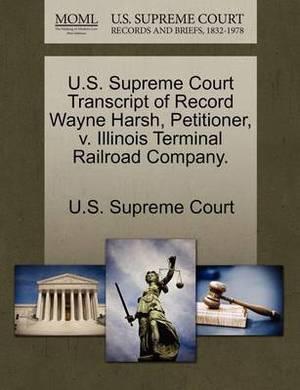 U.S. Supreme Court Transcript of Record Wayne Harsh, Petitioner, V. Illinois Terminal Railroad Company.