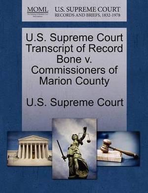 U.S. Supreme Court Transcript of Record Bone V. Commissioners of Marion County