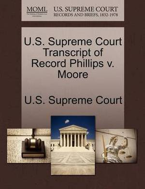 U.S. Supreme Court Transcript of Record Phillips V. Moore