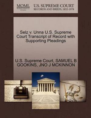 Selz V. Unna U.S. Supreme Court Transcript of Record with Supporting Pleadings