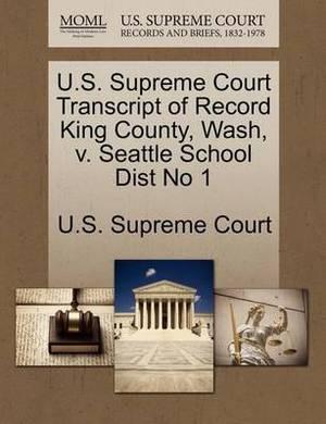 U.S. Supreme Court Transcript of Record King County, Wash, V. Seattle School Dist No 1