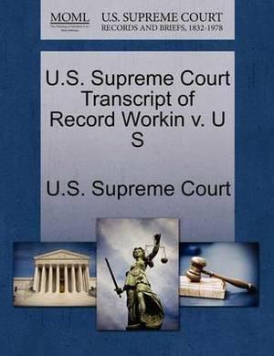 U.S. Supreme Court Transcript of Record Workin V. U S