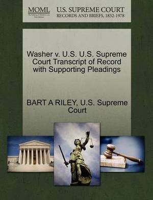 Washer V. U.S. U.S. Supreme Court Transcript of Record with Supporting Pleadings