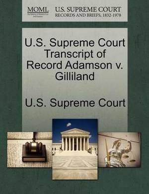 U.S. Supreme Court Transcript of Record Adamson V. Gilliland