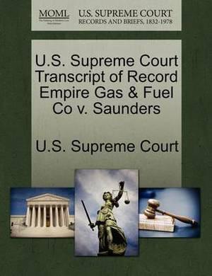 U.S. Supreme Court Transcript of Record Empire Gas & Fuel Co V. Saunders