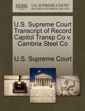U.S. Supreme Court Transcript of Record Capitol Transp Co V. Cambria Steel Co