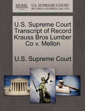 U.S. Supreme Court Transcript of Record Krauss Bros Lumber Co V. Mellon