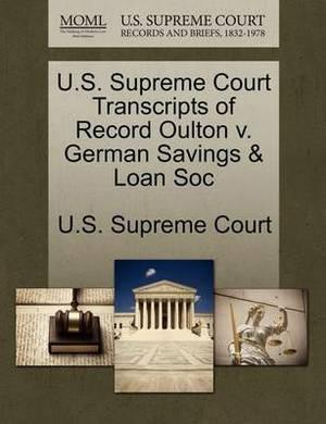 U.S. Supreme Court Transcripts of Record Oulton V. German Savings & Loan Soc