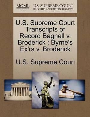 U.S. Supreme Court Transcripts of Record Bagnell V. Broderick: Byrne's Ex'rs V. Broderick