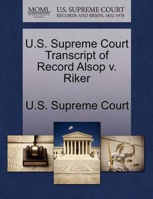 U.S. Supreme Court Transcript of Record Alsop V. Riker