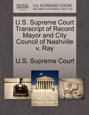 U.S. Supreme Court Transcript of Record Mayor and City Council of Nashville V. Ray