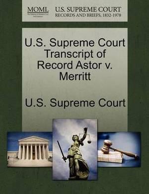U.S. Supreme Court Transcript of Record Astor V. Merritt