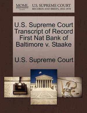 U.S. Supreme Court Transcript of Record First Nat Bank of Baltimore V. Staake