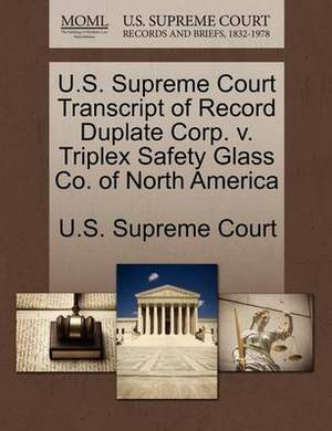 U.S. Supreme Court Transcript of Record Duplate Corp. V. Triplex Safety Glass Co. of North America