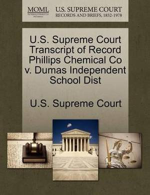 U.S. Supreme Court Transcript of Record Phillips Chemical Co V. Dumas Independent School Dist