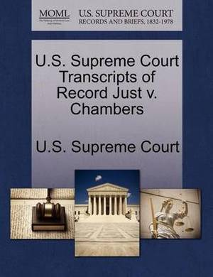 U.S. Supreme Court Transcripts of Record Just V. Chambers