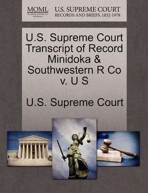 U.S. Supreme Court Transcript of Record Minidoka & Southwestern R Co V. U S