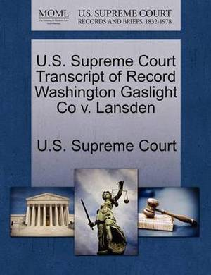 U.S. Supreme Court Transcript of Record Washington Gaslight Co V. Lansden