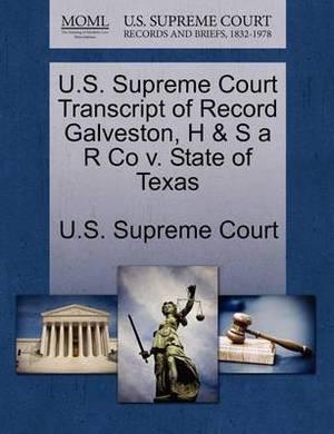 U.S. Supreme Court Transcript of Record Galveston, H & S A R Co V. State of Texas