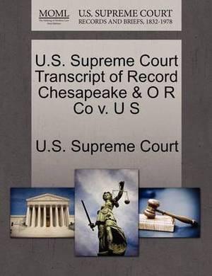 U.S. Supreme Court Transcript of Record Chesapeake & O R Co V. U S