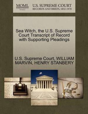 Sea Witch, the U.S. Supreme Court Transcript of Record with Supporting Pleadings