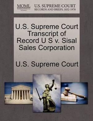 U.S. Supreme Court Transcript of Record U S V. Sisal Sales Corporation