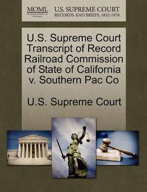 U.S. Supreme Court Transcript of Record Railroad Commission of State of California V. Southern Pac Co