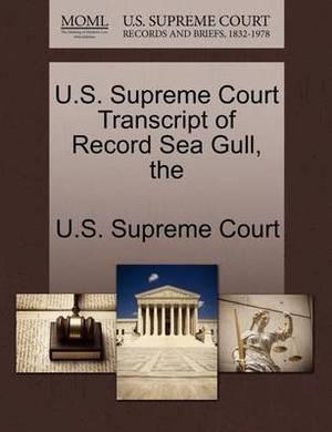 The U.S. Supreme Court Transcript of Record Sea Gull