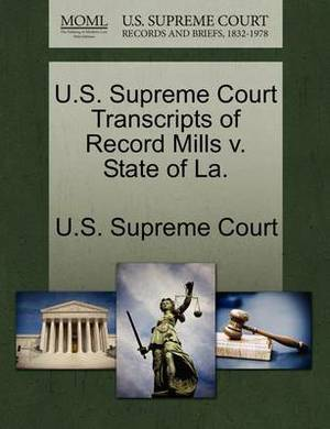 U.S. Supreme Court Transcripts of Record Mills V. State of La.