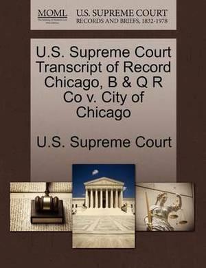 U.S. Supreme Court Transcript of Record Chicago, B & Q R Co V. City of Chicago