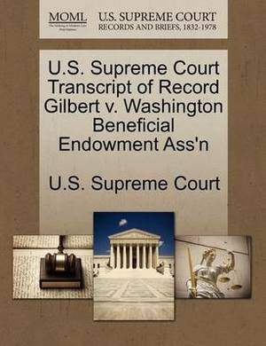U.S. Supreme Court Transcript of Record Gilbert V. Washington Beneficial Endowment Ass'n